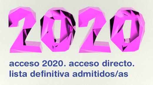 Ilustración con el texto 2020 en 3D y el texto acceso 2020. acceso directo. lista definitiva admitidos/as