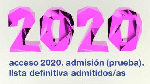 Ilustración con el texto 2020 en 3D y el texto acceso 2020. admisión (prueba). lista definitiva admitidos/as